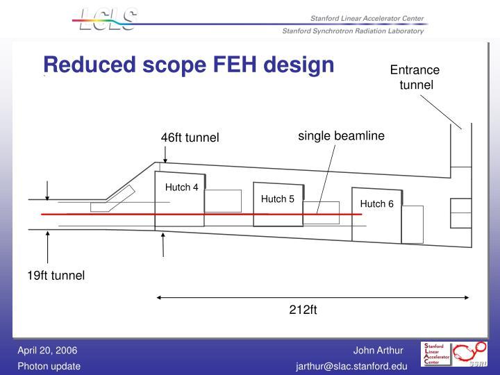 Reduced scope FEH design