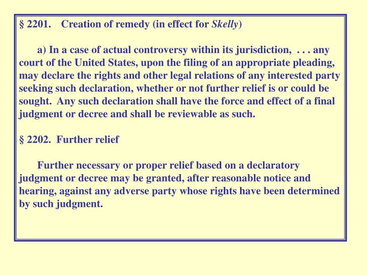 §2201.  Creation of remedy (in effect for