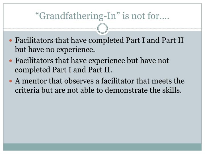 """Grandfathering-In"" is not for…."