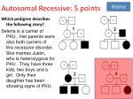 autosomal recessive 5 points