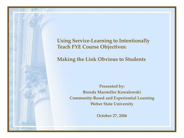 using service learning to intentionally teach fye course objectives n.