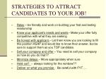 strategies to attract candidates to your job