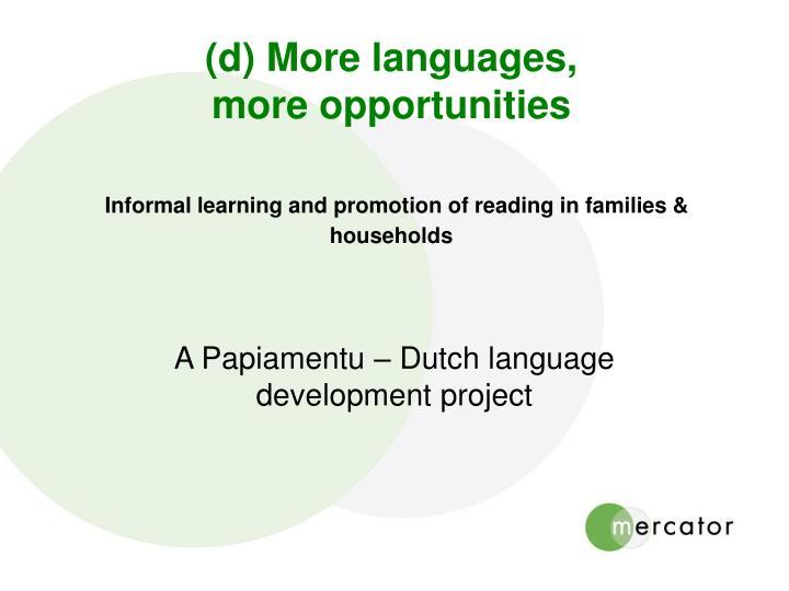 (d) More languages,