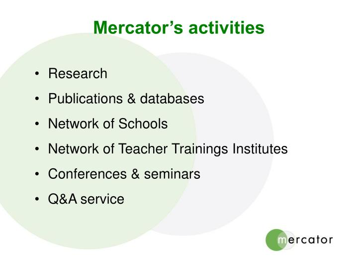 Mercator's activities