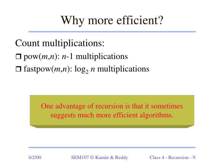 Why more efficient?