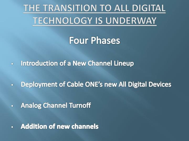 The transition to all digital technology is underway