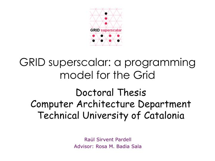 grid superscalar a programming model for the grid