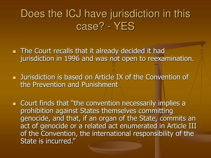 Does the icj have jurisdiction in this case yes