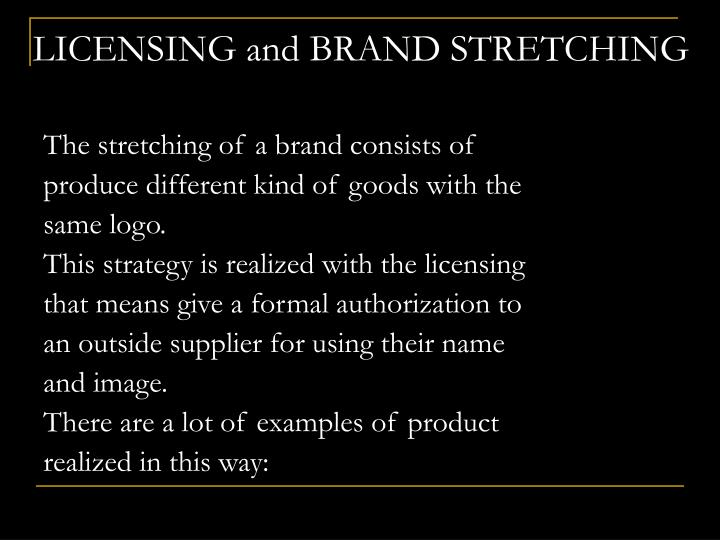 LICENSING and BRAND STRETCHING