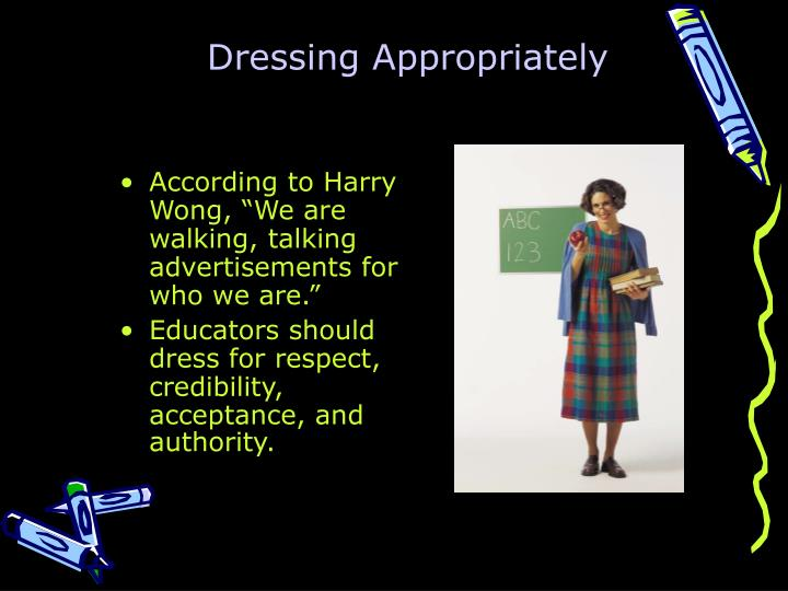 Dressing Appropriately