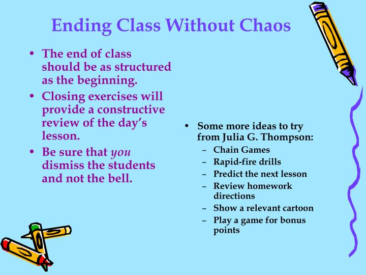 The end of class should be as structured as the beginning.