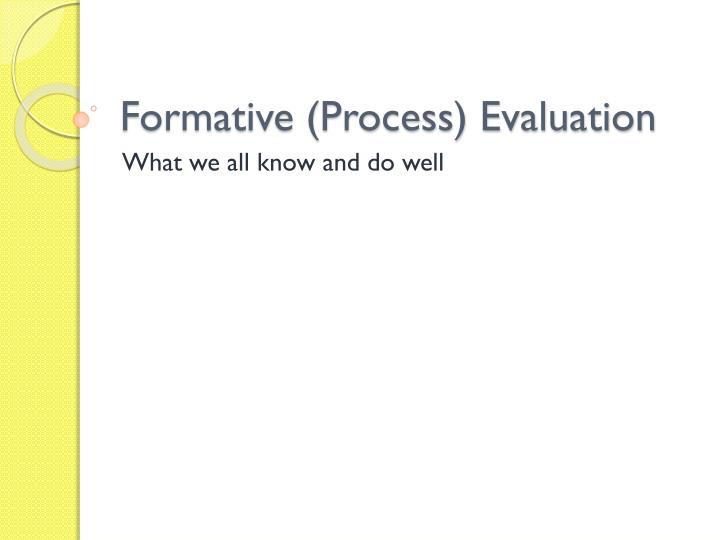Formative (Process) Evaluation