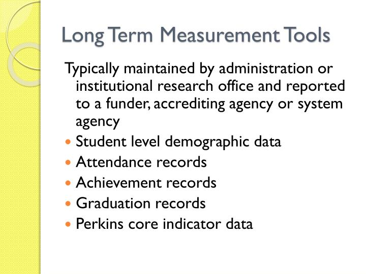 Long Term Measurement Tools