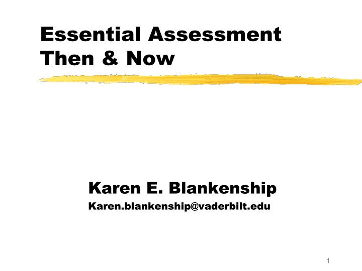 essential assessment then now n.