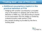 trading desk view of fva contd