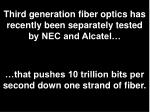 third generation fiber optics has recently been separately tested by nec and alcatel