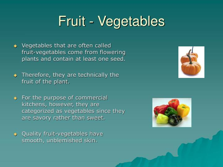 Fruit - Vegetables
