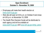 open enrollment october 9 november 10 2009