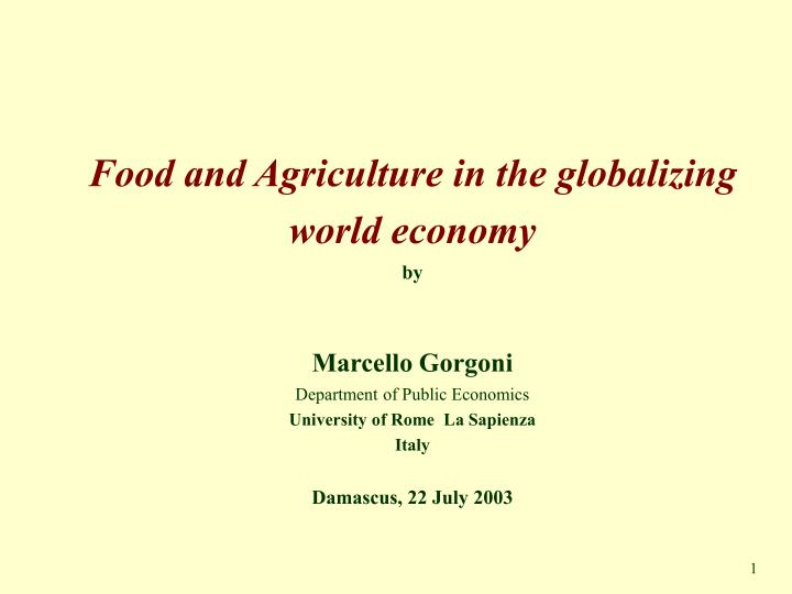 Food and Agriculture in the globalizing world economy