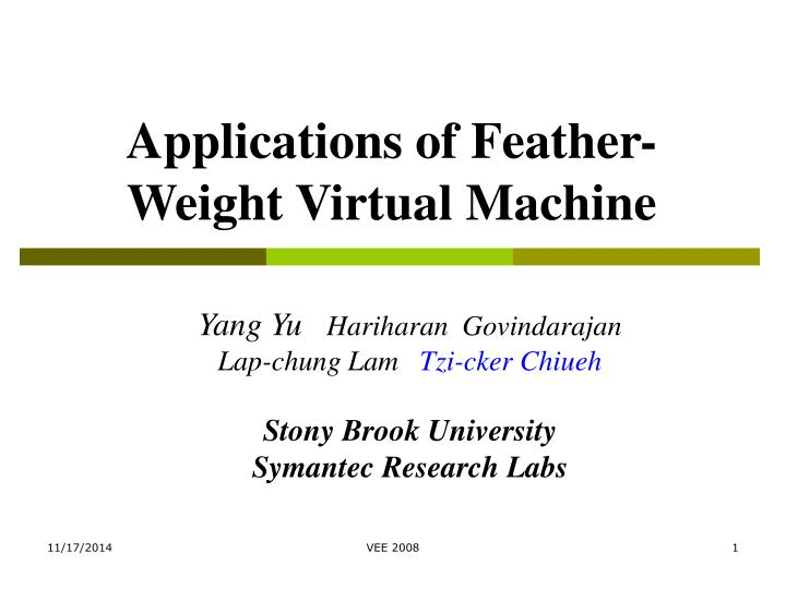 Applications of feather weight virtual machine