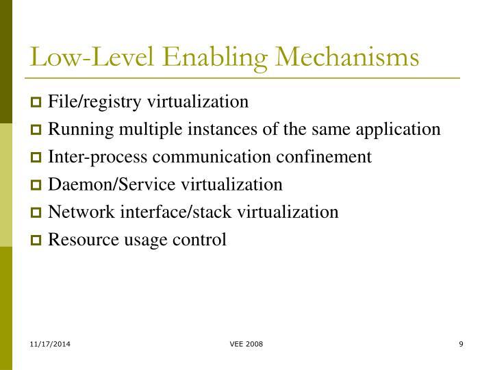 Low-Level Enabling Mechanisms