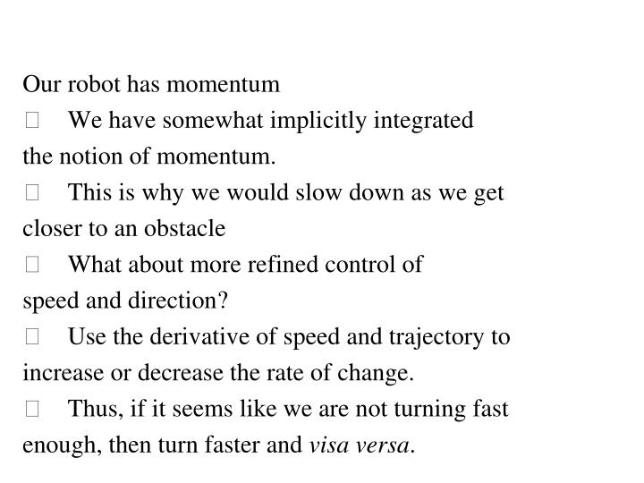 Our robot has momentum