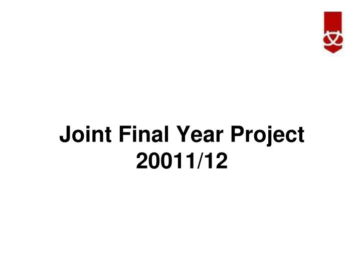 Joint final year project 20011 12