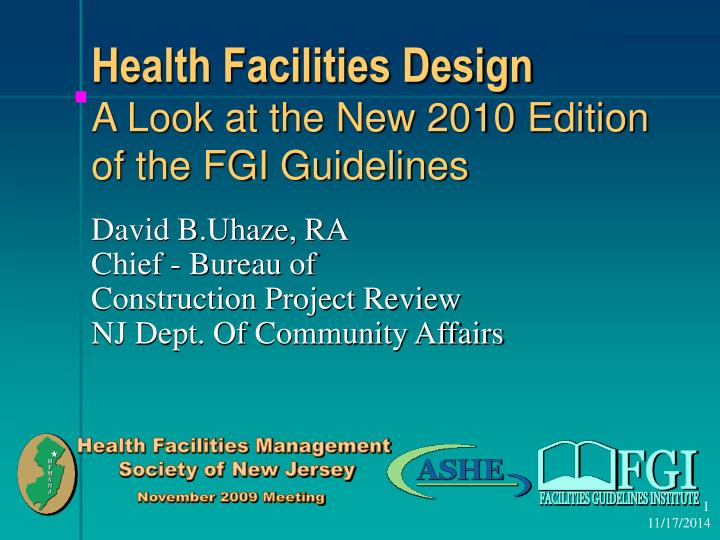 health facilities design a look at the new 2010 edition of the fgi guidelines n.