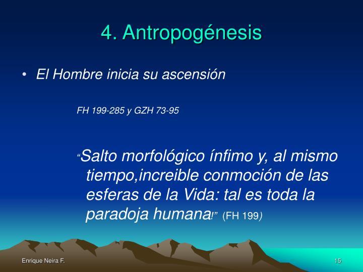 4. Antropogénesis