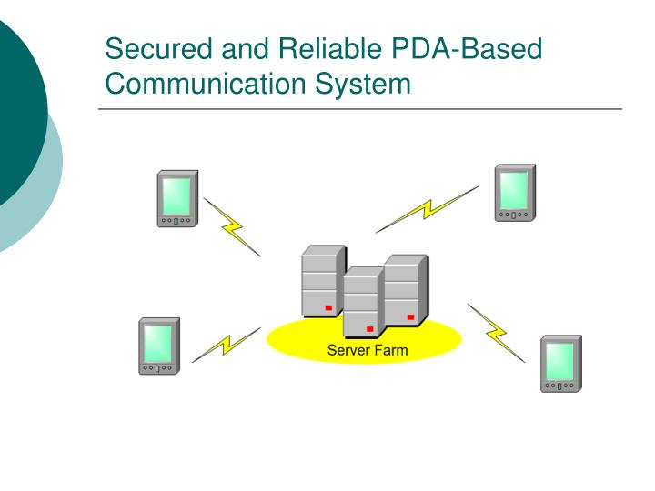 Secured and reliable pda based communication system