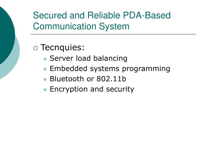 Secured and Reliable PDA-Based Communication System