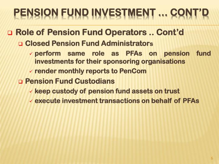 Role of Pension Fund Operators .. Cont'd