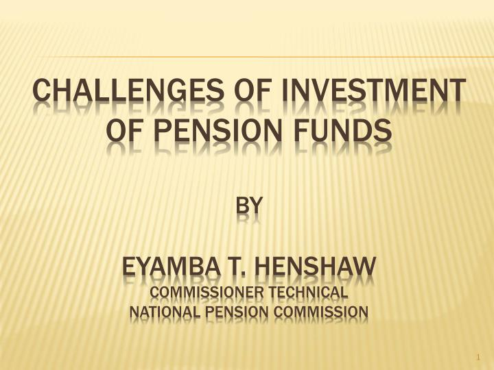 Challenges of Investment of Pension Funds