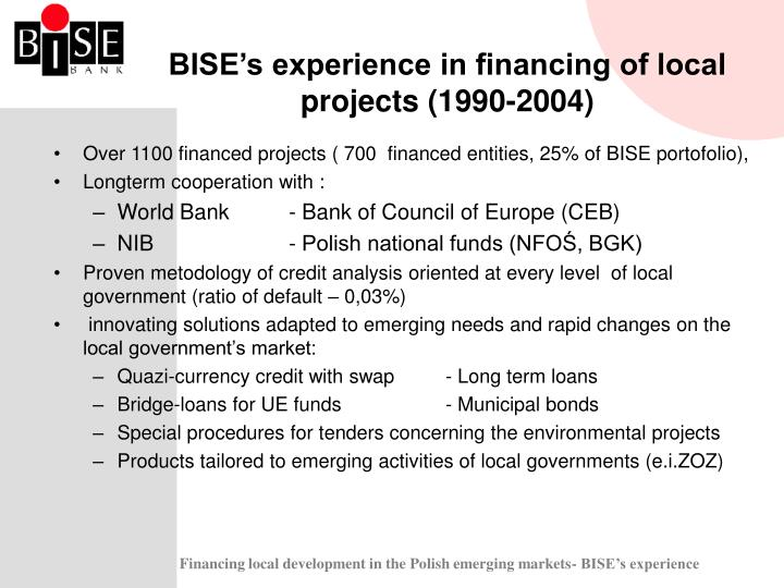 BISE's experience in financing of local