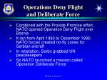 operations deny flight and deliberate force
