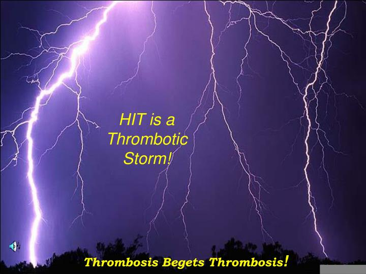 HIT is a Thrombotic