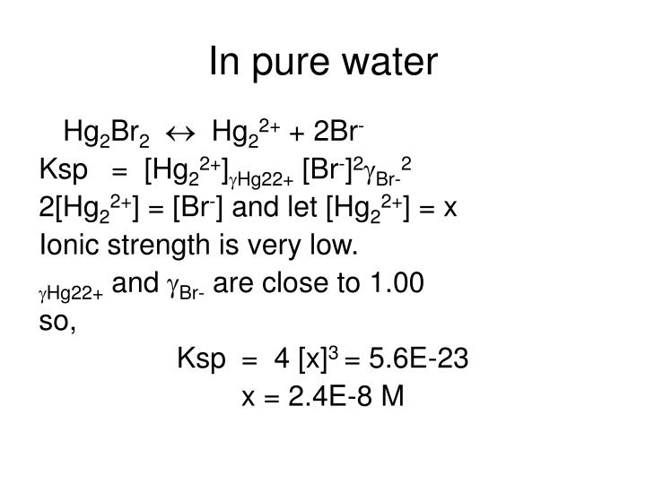 In pure water