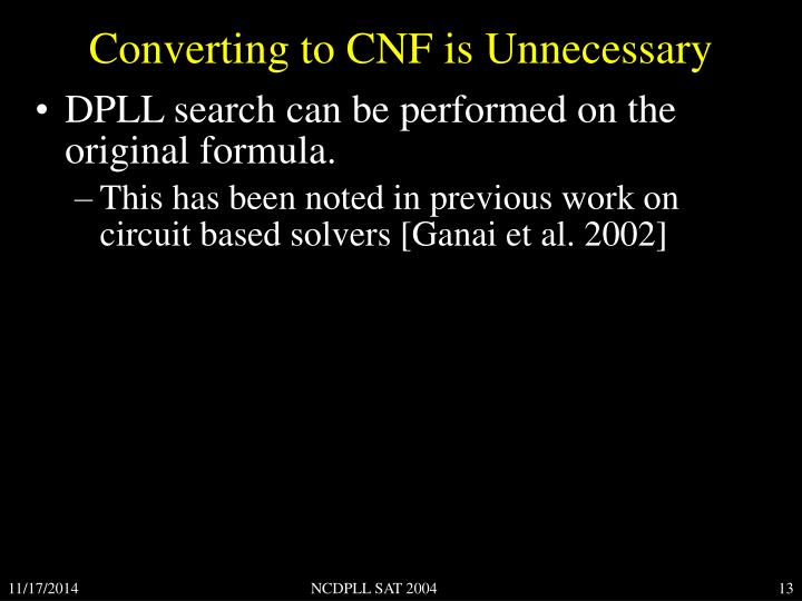Converting to CNF is Unnecessary
