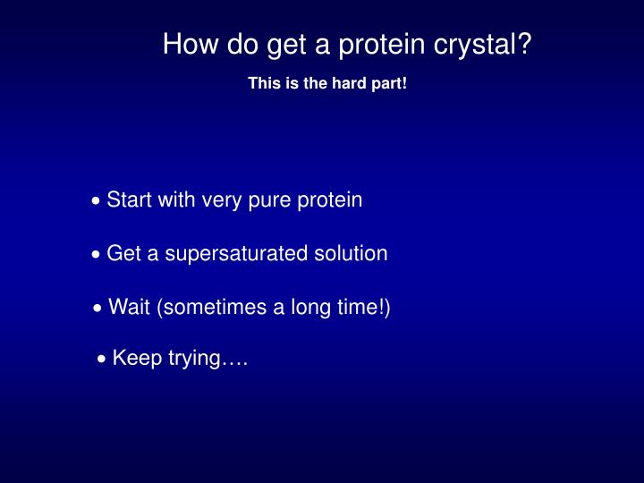 How do get a protein crystal?