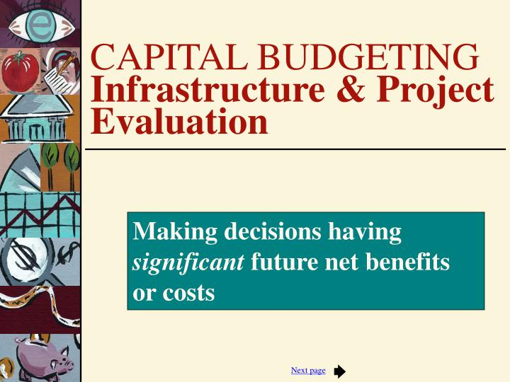 making decisions having significant future net benefits or costs n.
