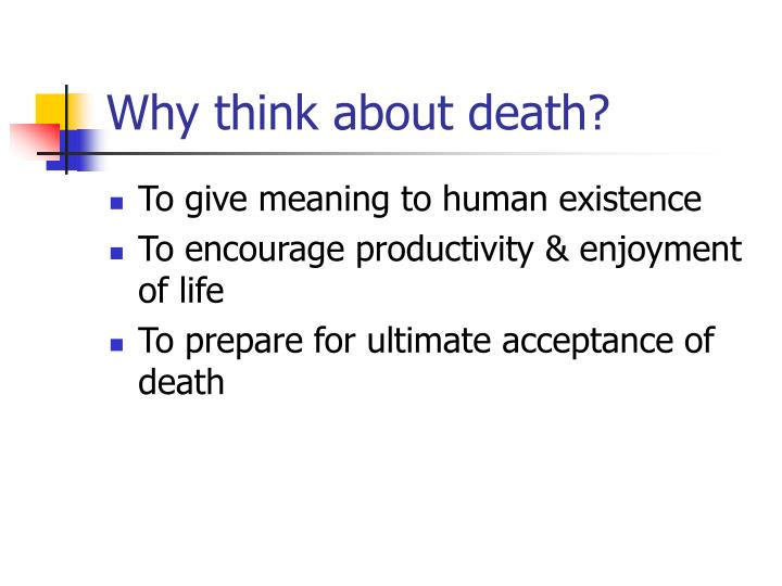 Why think about death?