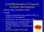 cost effectiveness of frequent in center hemodialysis