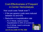 cost effectiveness of frequent in center hemodialysis2