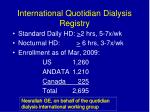 international quotidian dialysis registry