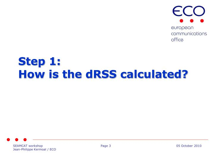 Step 1 how is the drss calculated
