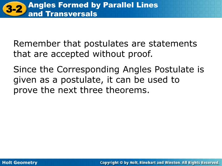 Remember that postulates are statements that are accepted without proof.