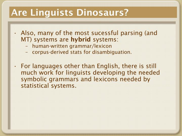 Are linguists dinosaurs1