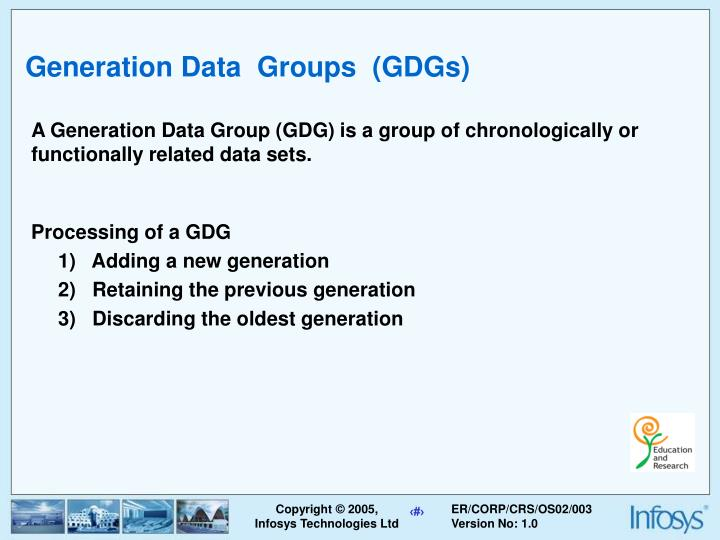 Generation Data  Groups  (GDGs)