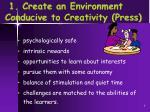 1 create an environment conducive to creativity press