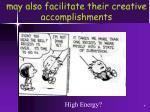 may also facilitate their creative accomplishments